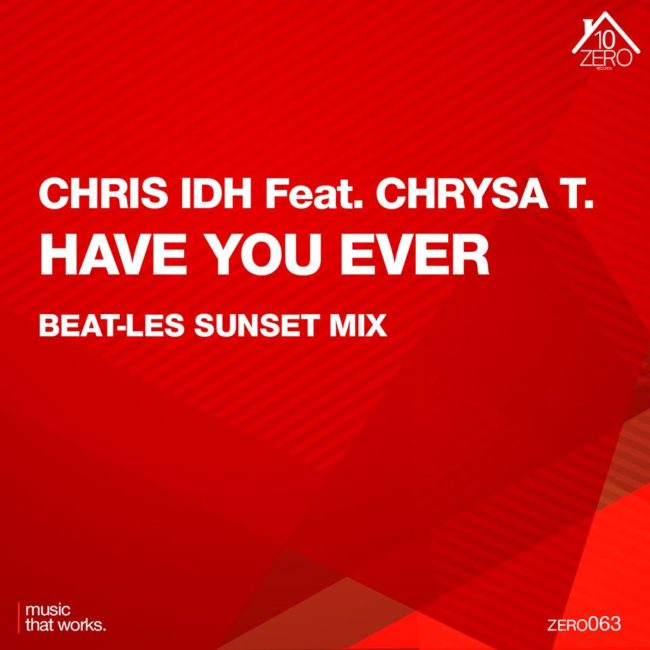 Have You Ever (Beat-les Sunset Mix) – Chris IDH Ft. Chrysa T.