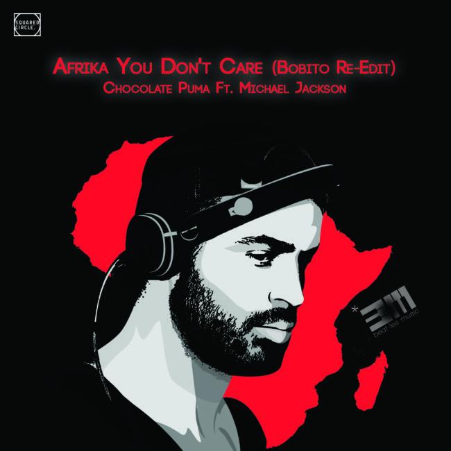 Afrika You Don't Care (Bobito Re-Edit) – Chocolate Puma Ft. Michael Jackson