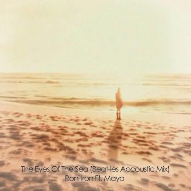 The Eyes Of The Sea (Beat-les Accoustic Mix) – Roni Iron Ft. Maya